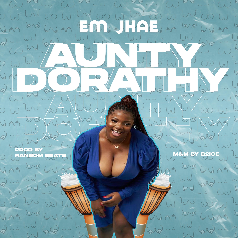 PHCityHype EM Jhae – 'Aunty Dorathy' MP3
